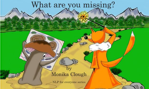 What Are You Missing? Open Up Your Senses – 1st Book of NLP for Everyone Series