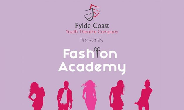 Fylde Coast Youth Theatre Presents – Fashion Academy